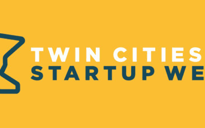 Twin Cities Startup Week – Seeing Minneapolis-St. Paul through New Eyes